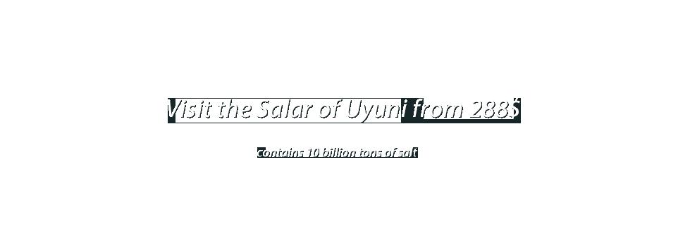 Visit The Salar Of Uyuni From 288$